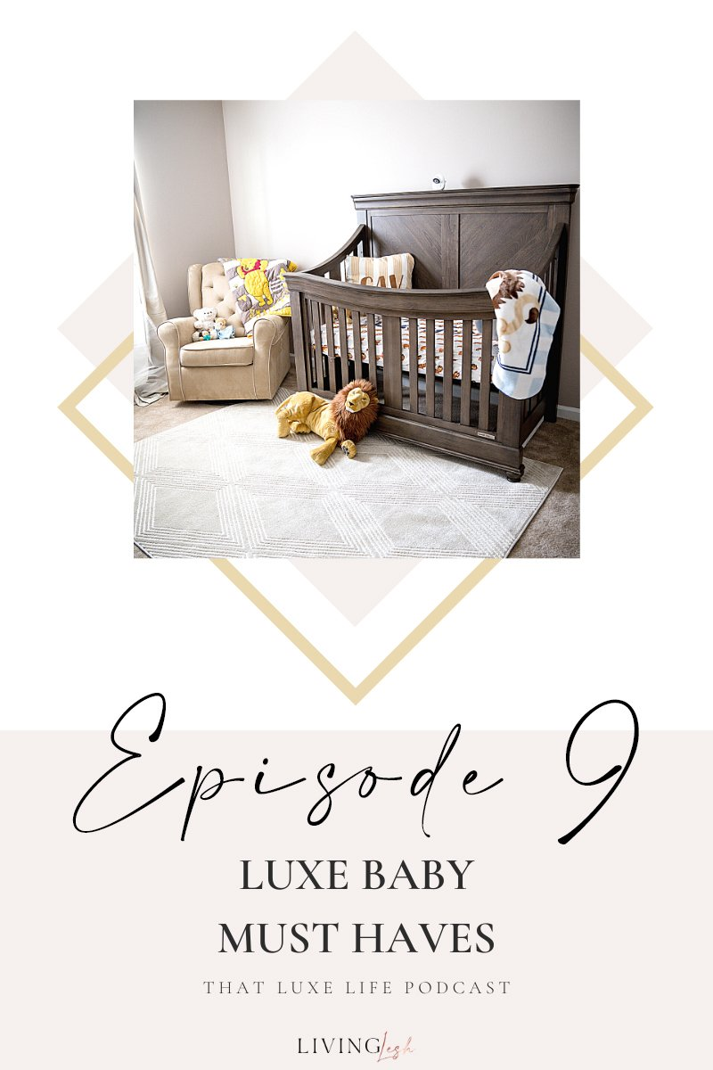 livinglesh luxe baby must have that luxe life podcast