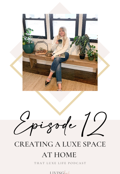 That Luxe Life Podcast: Creating Your Luxe Space at Home with Dani O'Brien