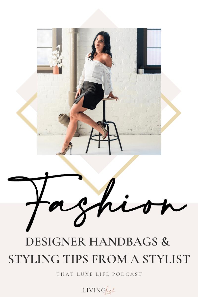 designer handbags and stylist podcast